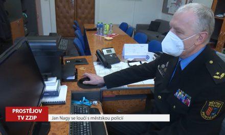 Jan Nagy se loučí s městskou policií